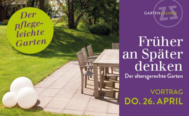 Der pflegeleichte Garten Der altersgerechte Garten Früher an später denken Gartenzauner garten pflegeleicht Vortrag Mühlviertel Österreich